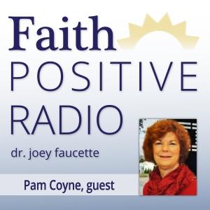 Faith Positive Radio: Pam Coyne