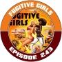 Artwork for EP243 - Fugitive Girls