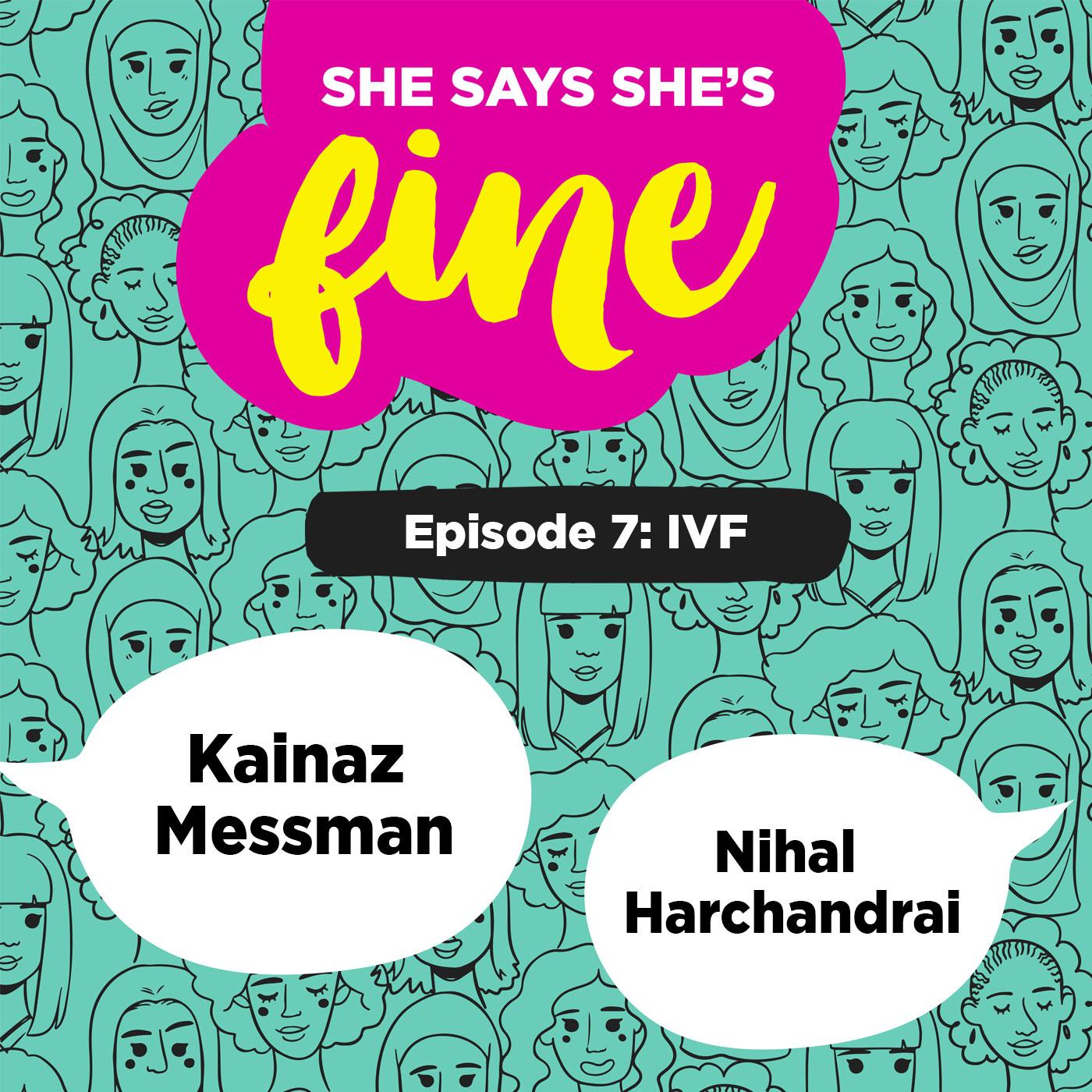 IVF ft. Kainaz Messman & Nihal Harchandrai