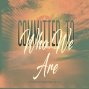 Artwork for Committed to Who We Are