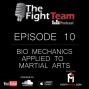 Artwork for Ep 10 - Bio Mechanics Applied to BJJ & Martial Arts