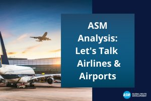 ASM Analysis: Let's Talk Airlines & Airports