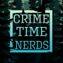 Artwork for Ep. 0 Welcome to Crime Time Nerds an Introduction Into Our True Crime Obsession