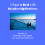 Artwork for 33: Four Ways to Deal with Relationship Problems