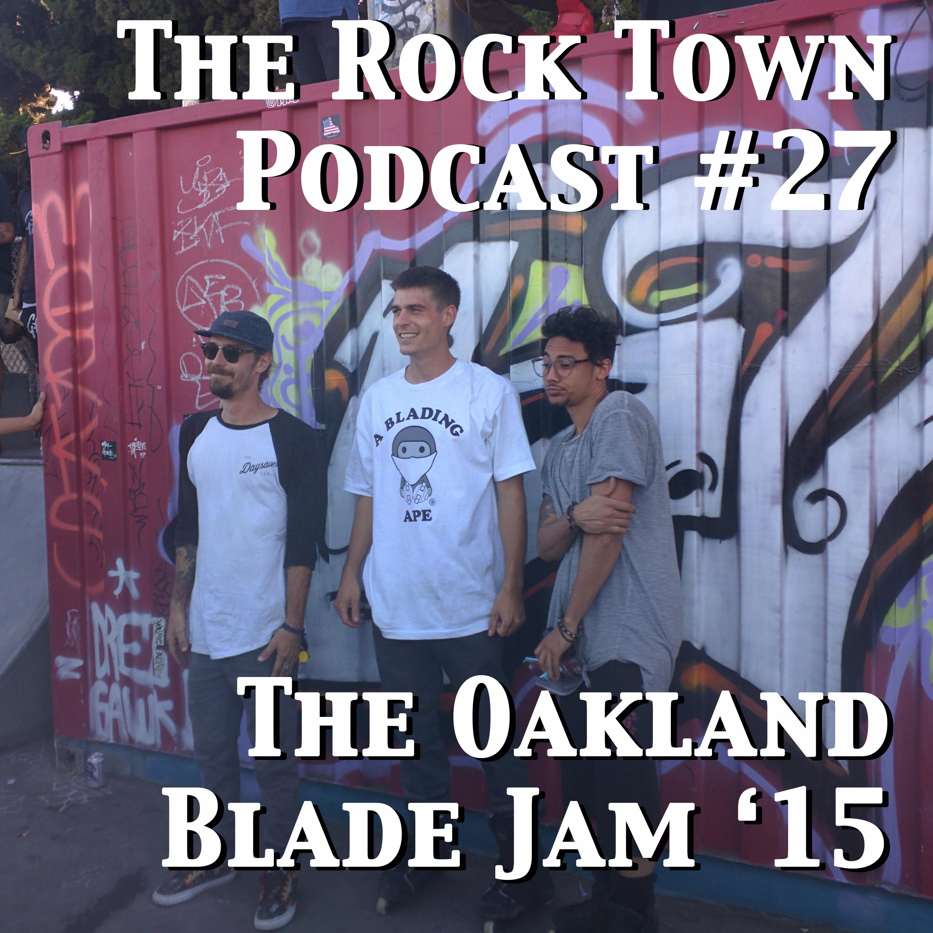 #27: The Oakland Blade Jam