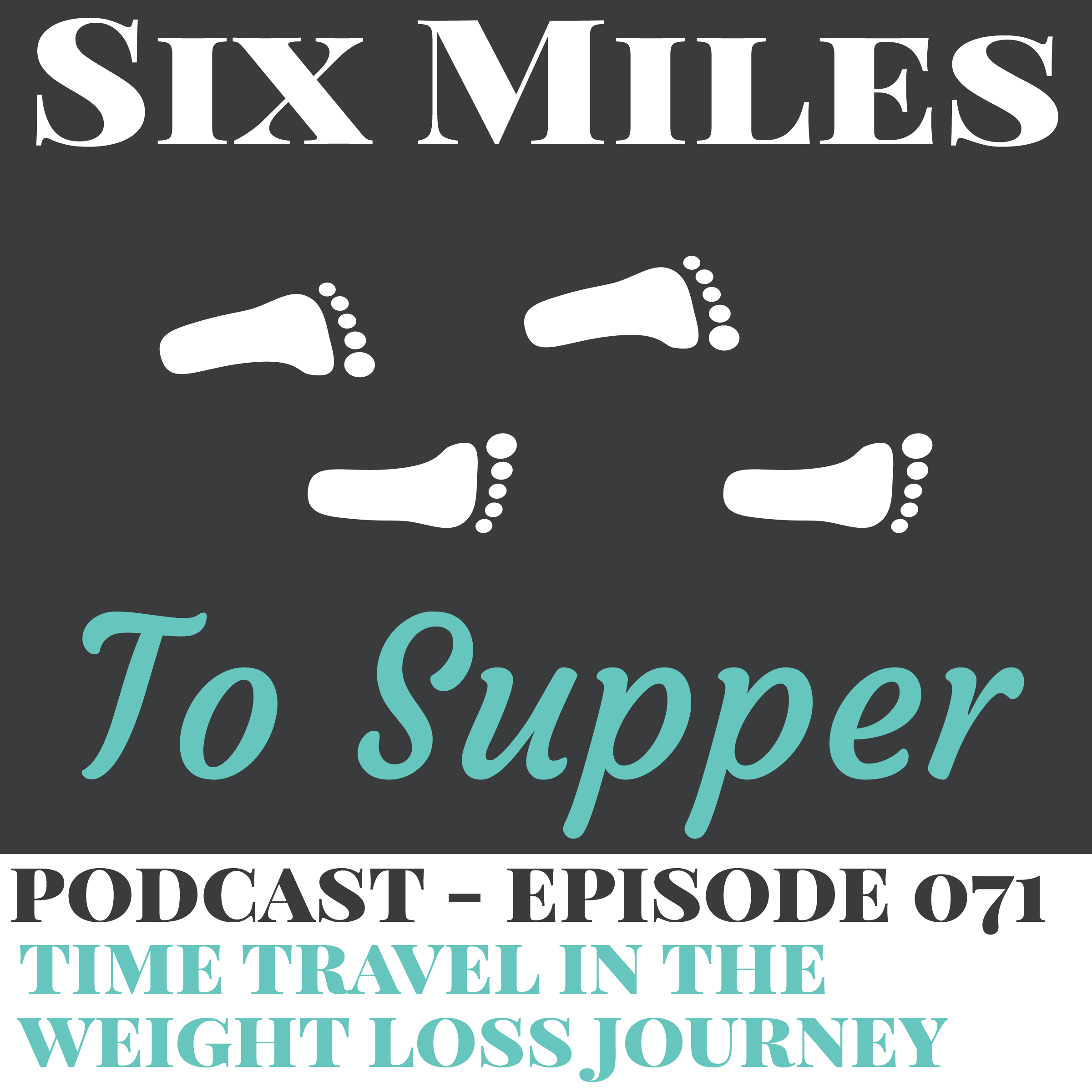 SMTS 071: Time Traveling In The Weight Loss Journey