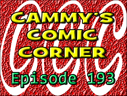 Cammy's Comic Corner - Episode 193 (1/8/12)