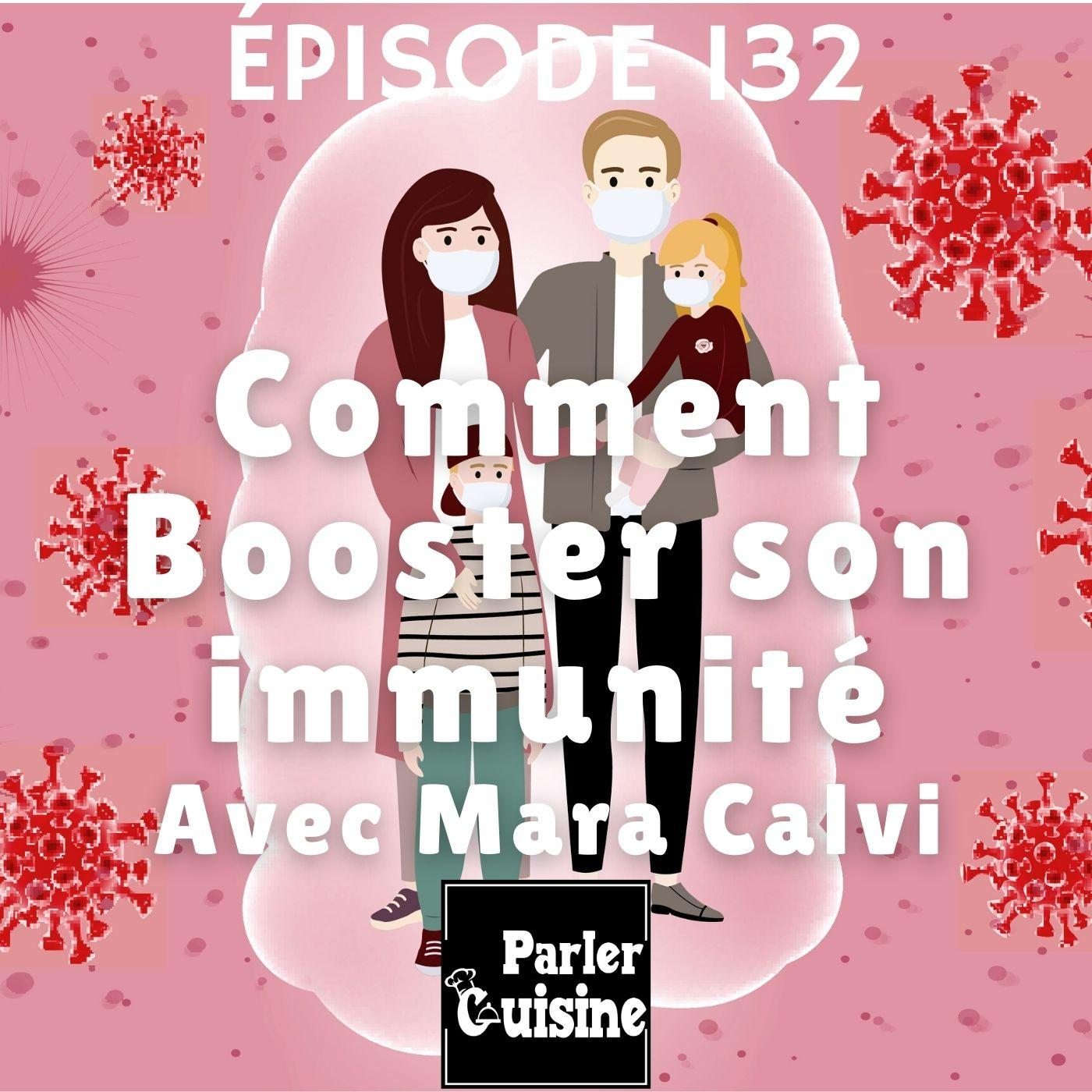 Episode 132 Comment booster son immunité, avec Mara Calvi