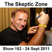 The Skeptic Zone #153 - 24.Sep.2011