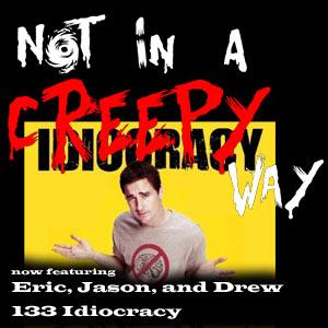 NIACW 133 Idiocracy