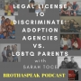 Artwork for Legal License to Discriminate - with guest  Sarah Toce. Ep. 73