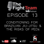 Artwork for Ep 13 - Conditioning for BJJ & The Risks of PEDs