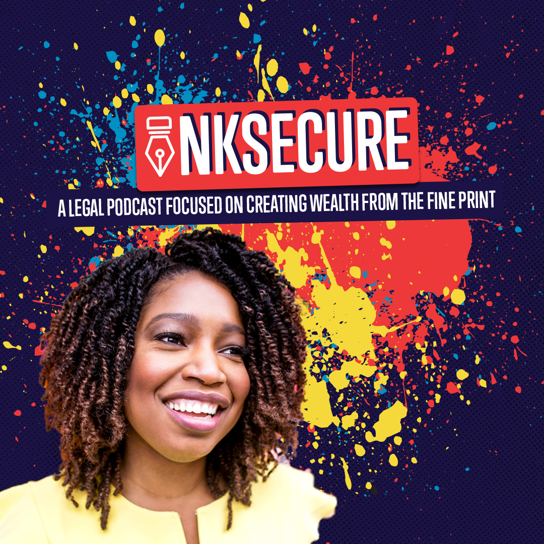 Inksecure:  A Legal Podcast Focused on Creating Wealth From the Fine Print show art