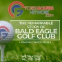 Artwork for The Remarkable Story of Bald Eagle Golf Club
