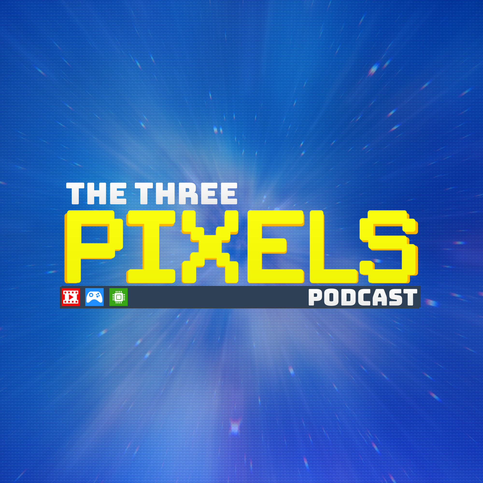 The Three Pixels: Tech, Gaming and Movie Podcast show art