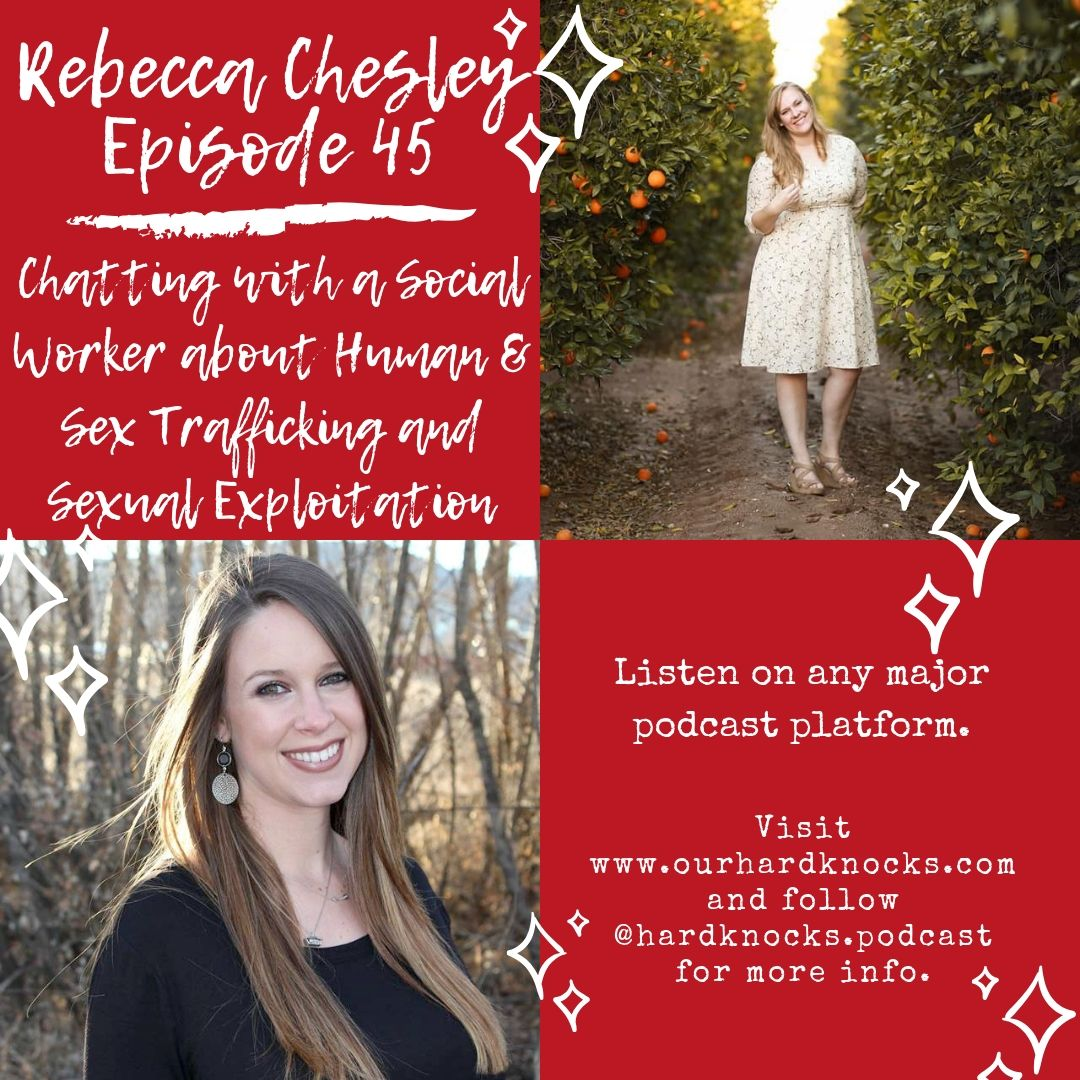 Episode 45: Rebecca Chesley - Chatting with a Social Worker about Human & Sex Trafficking and Sexual Exploitation