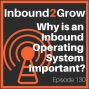 Artwork for Episode 130: Why is an Inbound Operating System Important?