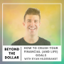Artwork for How to Crush Your Financial (and Life) Goals with Ryan Hildebrandt