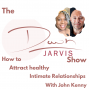 Artwork for How To Attract Healthy Intimate Relationships With John Kenny  The Relationship Guy