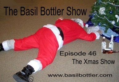 The Basil Bottler Show, episode 46, the Xmas show