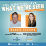 Artwork for Episode 134: You Won't Believe What We've Seen:  Beauty Secrets