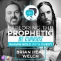 """Artwork for Exploring the Prophetic with Brian """"Head"""" Welch (Season 2, Ep. 15)"""