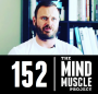 Artwork for Ep 152 - How you can use Functional Bodybuilding to eliminate your weaknesses with Mike Lee