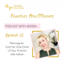 Artwork for Planning for Summer Slow Down of Your Practice | episode #26