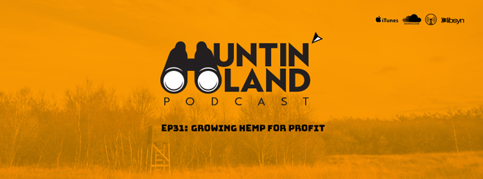 Growing Hemp For Profit | Huntin' Land