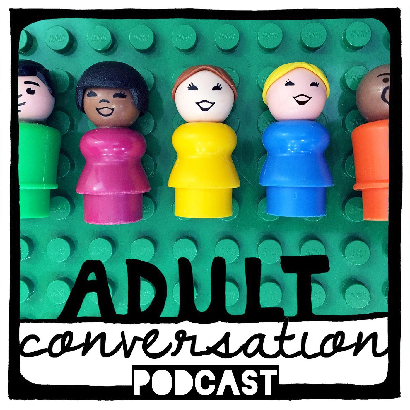 Adult Conversation Parenting Podcast show art