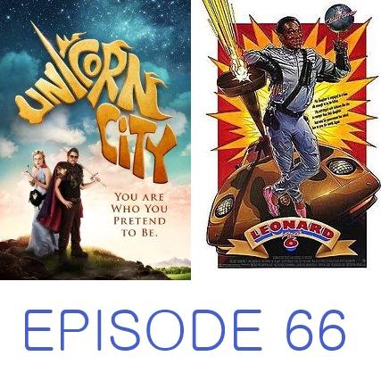 Episode 66 - Unicorn City and Leonard Part 6