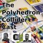 Artwork for The Polyhedron Collider Cast Episode 6