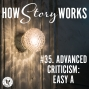 Artwork for How Story Works #35. Advanced Criticism: Easy A