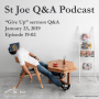 """Artwork for St Joe Q&A podcast episode 19-02 - Questions on """"Give Up"""" sermon"""