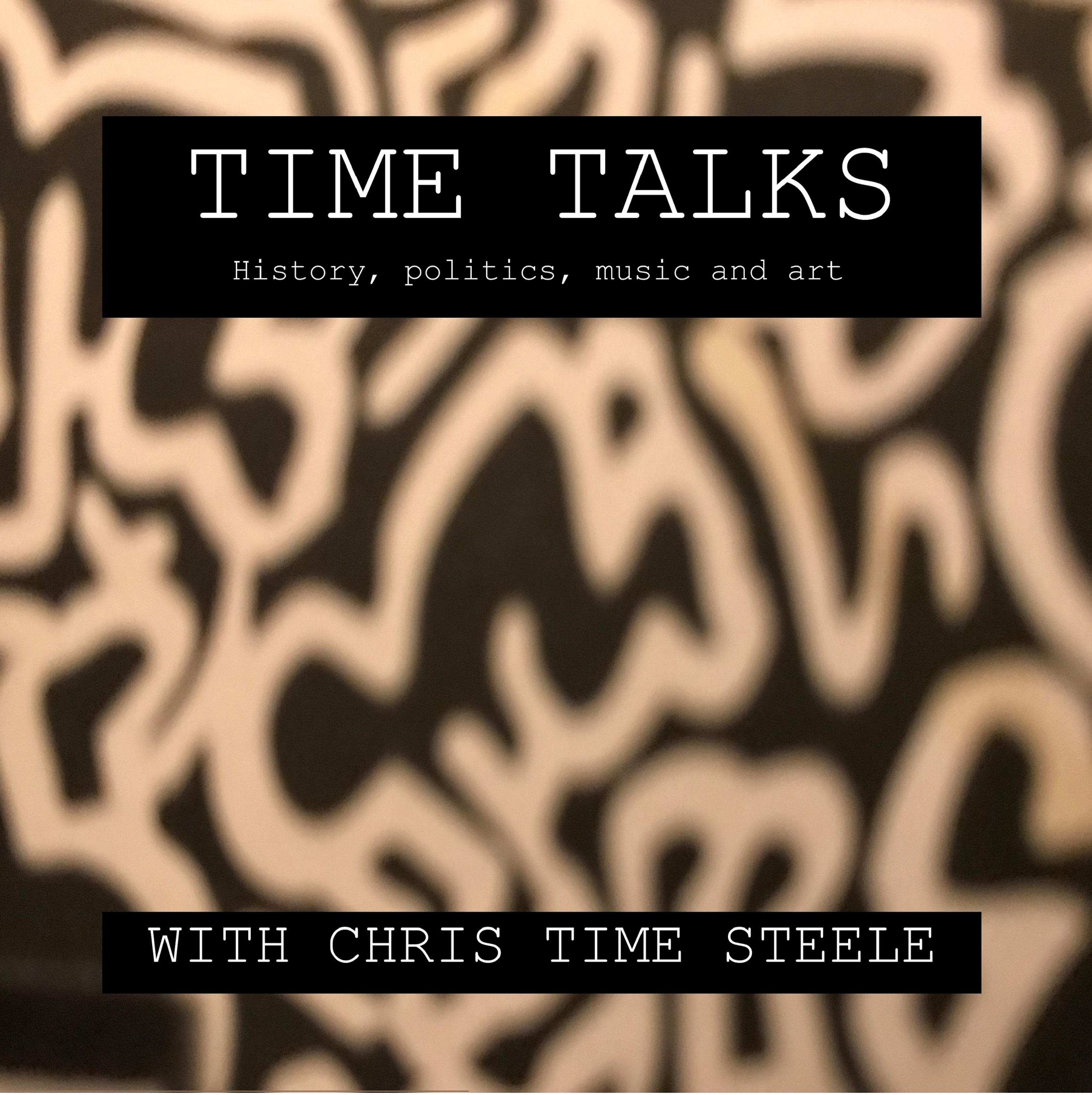 Time Talks: History, Politics, Music, and Art show art