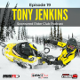 Artwork for #19 - Tony Jenkins talks snowmobiling, selling yourself, and realities of sponsorship.