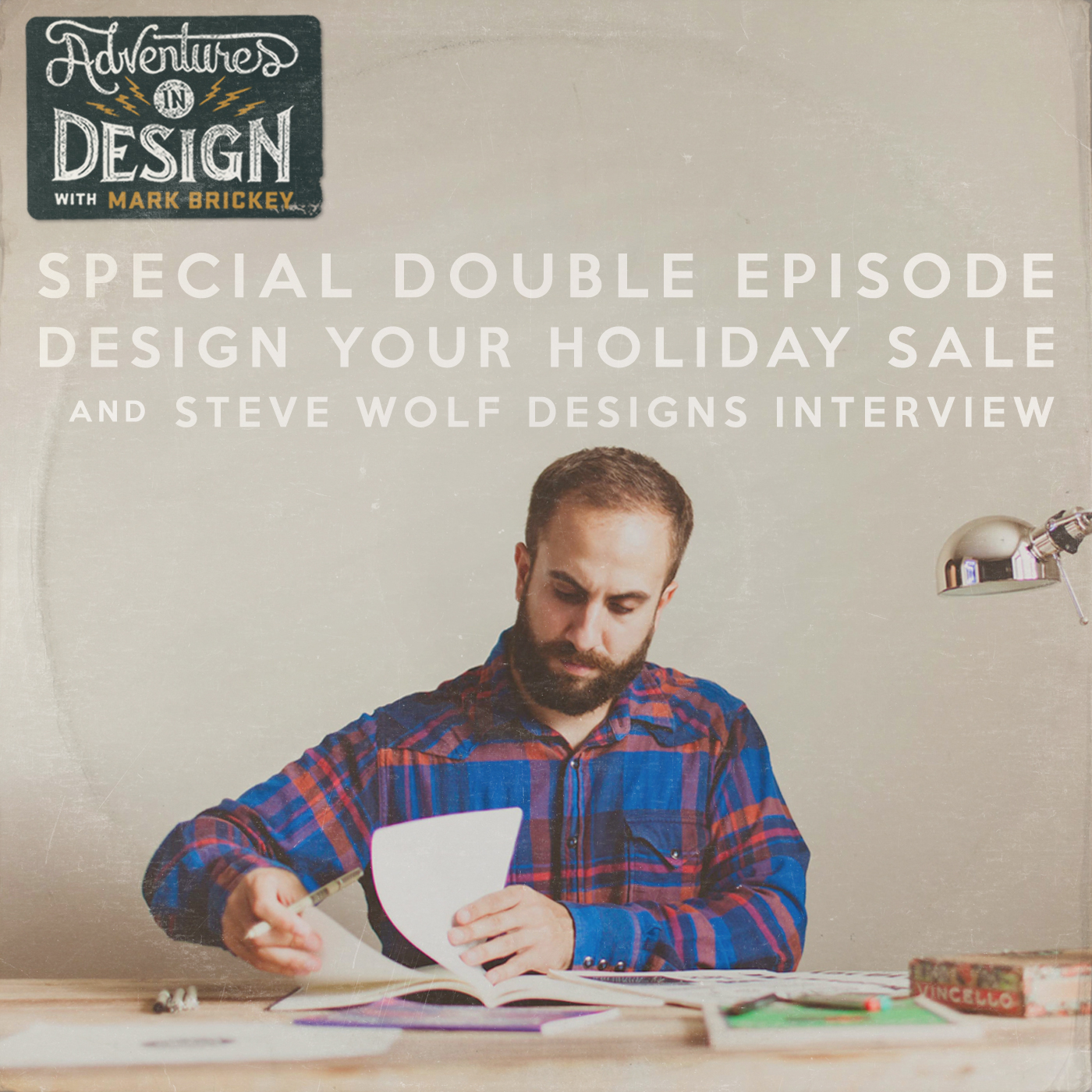470 - Design Your Holiday Sale and Steve Wolf Designs Interview