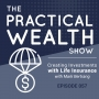 Artwork for Creating Investments with Life Insurance with Mark Bertrang - Episode 57