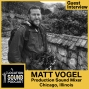 Artwork for 030 Matt Vogel - Production Sound Mixer based out of Chicago, Illinois