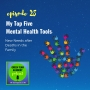 Artwork for 028: My Top Five Mental Health Tools: New Needs after Deaths in the Family