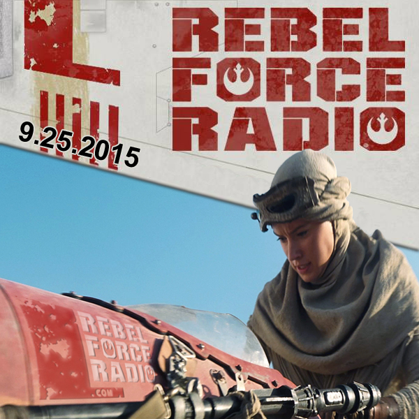 Rebel Force Radio: September 25, 2015