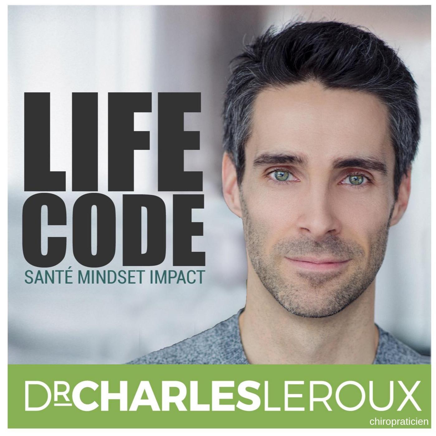 LifeCode avec Dr Charles Leroux, chiropraticien show art