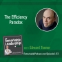 Artwork for The Efficiency Paradox with Edward Tenner