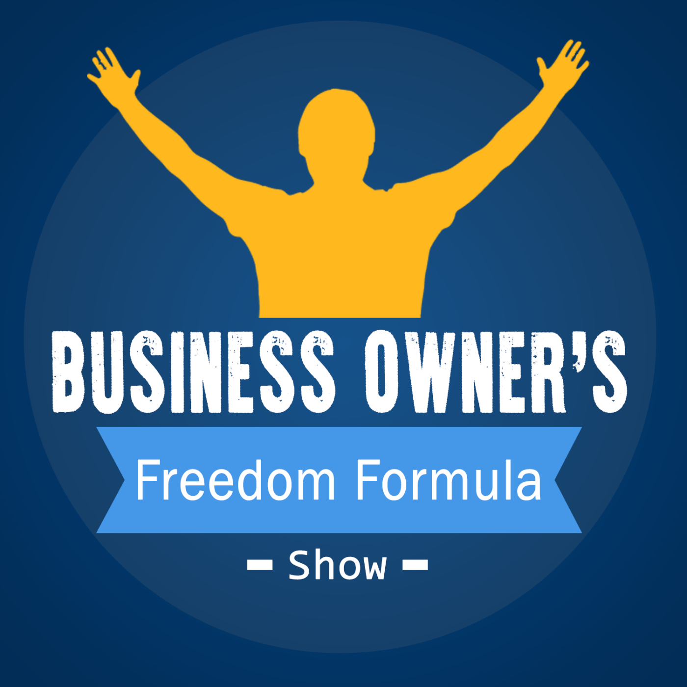 Business Owner's Freedom Formula | Actionable Advice for Small Business Owners show art
