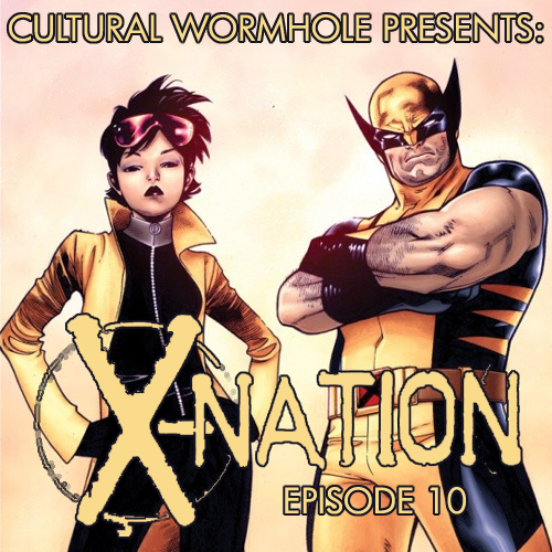Cultural Wormhole Presents: X-Nation Episode 10