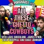 Artwork for 33. ALL THESE GHETTO COWBOYS With Lars Soderlund, James O'Niel, Zach Chappell And Chad Johnson