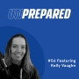 Artwork for 056 - Unprepared: Why Should You Upsell and Cross-Sell Your Products and Services with Kelly Vaughn