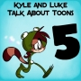 Artwork for Kyle and Luke Talk About Toons #5: Frog Raccoon Strawberry
