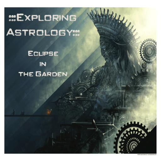 Exploring Astrology: Eclipse in the Garden