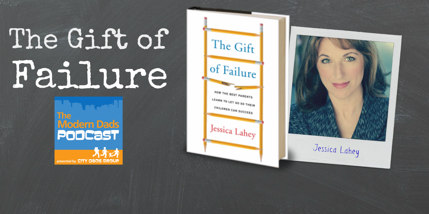 #38: The Gift of Failure with author Jessica Lahey